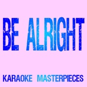 Be Alright (Originally Performed by Ariana Grande) [Instrumental Karaoke Version]