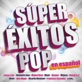 Súper Éxitos Pop en Español