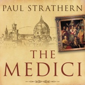 Paul Strathern - The Medici: Power, Money, and Ambition in the Italian Renaissance (Unabridged)  artwork