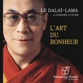L'art du bonheur - Le Dalaï-Lama & Howard C. Cutler