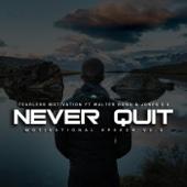 Never Quit Motivational Speech V2.0 (feat. Walter Bond & Jones 2.0)