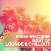 Miami WMC 2016: Best of Lounge & Chillout