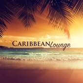 Caribbean Lounge - Sexy Lounge Music and Tropical Soothing Music for Relaxation and Spa