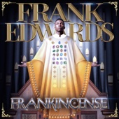 Frankincense - Frank Edwards