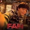 Fan (Original Motion Picture Soundtrack)