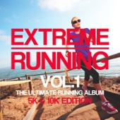 Extreme Running (5K & 10K Edition), Vol. 1
