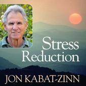 Jon Kabat Zinn - Stress Reduction