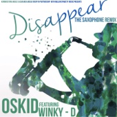 Disappear (The Saxophone Remix) [feat. Winky D] - Oskid