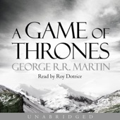 A Game of Thrones: Book 1 of A Song of Ice and Fire (Unabridged) - George R.R. Martin