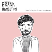 Frank Hamilton - Songs to Make Life Slightly Less Awkward artwork