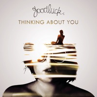 Goodluck - Thinking About You