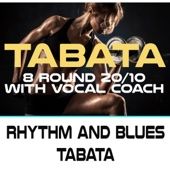 Rhythm and Blues Tabata (144 Bpm 8 Round 20/10 With Vocal Coach)