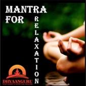 Mantra for Relaxation : Dhyaanguru Your Guide to Spiritual Healing