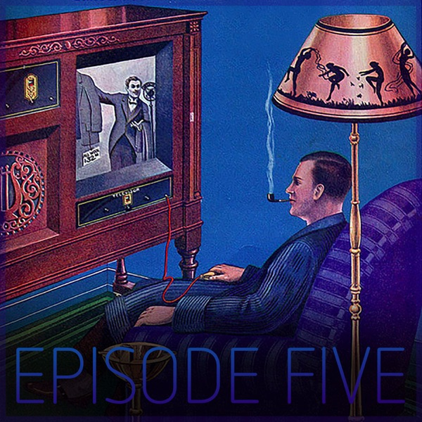 Episode Five Podcast