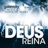 Deus Reina (Gateway Worship)