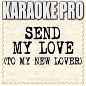 Send My Love (To My New Lover) [Originally Performed by Adele] [Instrumental Version]