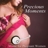 Precious Moments: Soft & Relaxing Music for Pregnant Women, Soothing Sounds for Stress Relief