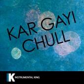 Kar Gayi Chull (In the Style of Kapoor & Sons, Sidharth Malhotra, Alia Bhatt, Badshah, & Fazilpuria) [Karaoke Version]
