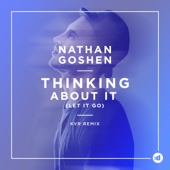 Nathan Goshen - Thinking About It (Let It Go) [KVR Remix] обложка