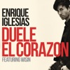 DUELE EL CORAZON (feat. Wisin) - Single, Enrique Iglesias