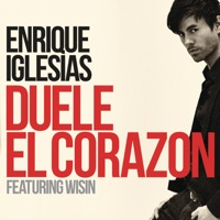DUELE EL CORAZON (feat. Wisin) - Single - Enrique Iglesias