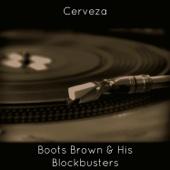 Cerveza - Boots Brown & His Blockbusters