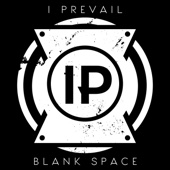 Blank Space - I Prevail Cover Art