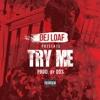 Try Me - Dej Loaf