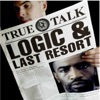 True Talk (The Instrumentals), Logic & Last Resort