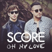 The Score - Oh My Love artwork