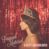 Pageant Material - Kacey Musgraves Cover Art