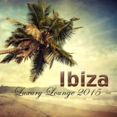 Ibiza Luxury Lounge 2015 - Erotic Lounge Buddha Chill Out Music Cafe