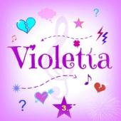 Violetta (Le canzoni della 3 serie tv)
