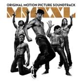 Magic Mike XXL (Original Motion Picture Soundtrack)