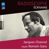 Radioscopie (Écrivains): Jacques Chancel reçoit Romain Gary