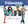 Mujhse Fraaandship Karoge (Original Motion Picture Soundtrack)
