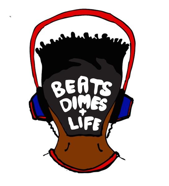 Beats, Dimes, + Life