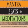Mantras Beats Meditations Mantra Chants for Meditation Chakra Relaxation and Mind Body Balancing