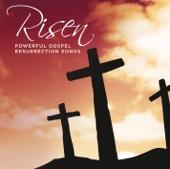 Risen Powerful Gospel Resurrection Songs