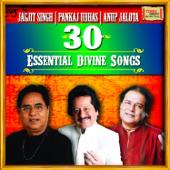 30 Essential Divine Songs - Jagjit Singh - Pankaj Udhas - Anup Jalota