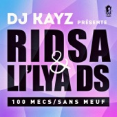 100 mecs sans meuf (DJ Kayz Presents Ridsa & Li'lya DS) - Single