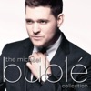Collection, Michael Bublé