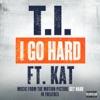 I Go Hard (feat. Kat) - Single, T.I.