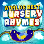 Worlds Best Nursery Rhymes - The Best Children's Songs Ever! - Perfect for Kids Party Playtime, Learning, Babies Night Time Lullabies, Infants & Sing-a-Longs (Deluxe Version)
