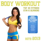 Body Workout - Top 40 Fitness Gym & Running Hits 2013 (Cardio Shape Fitness Edition)