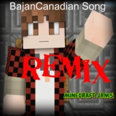 Bajancanadian Song Remix - Minecraft Jams