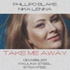 Take Me Away (feat. Nika Lenina) - EP