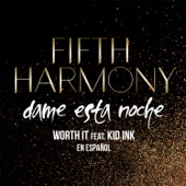 Worth It (Dame Esta Noche) [feat. Kid Ink]