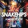 Forever, Pt. II - EP, Snakehips