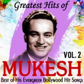 Mukesh - Greatest Hits of Mukesh Best of His Evergreen Bollywood Hit Hindi Songs, Vol. 2 artwork